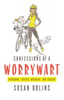 Cover for 'Confessions of a Worrywart (Husbands, Lovers, Mothers, and Others)'