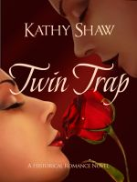 Cover for 'Twin Trap, A Historical Romance'