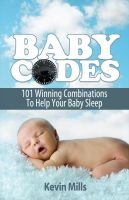 Cover for 'Baby Codes: 101 Winning Combinations to Help Your Baby Sleep.'