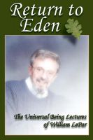 Cover for 'Return to Eden: The Universal Being Lectures of William LePar'