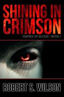 Cover for 'Shining in Crimson: Empire of Blood Book One'