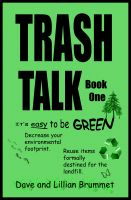 Cover for 'Trash Talk - It's Easy to be Green - Book One'