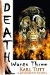 Death Wants Three by Karl Tutt