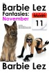 The Barbie Lez Fantasies - Month 11: November (Lesbianism & Bestiality) by Barbie Lez