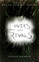 Cover for 'Lovers and Rivals: Book 2 The Khloe Alwell Series'