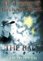 Cover for 'The Faeries of Birchover Wood - The Bad'