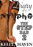 Cover for 'Diary of a Nympho: The Step Dad 2'