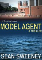 Cover for 'Model Agent: A Thriller'
