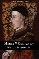 Cover for 'Henry V Companion (Includes Study Guide, Complete Unabridged Book, Historical Context, Biography, and Character Index)'