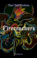 Cover for 'Firecrackers. A Realistic Novel'