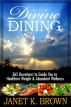 Divine Dining: 365 Devotions to Guide You to Healthier Weight and Abundant Wellness – September by Janet K. Brown