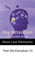 Cover for 'Pay Attention -A Zombie Story- (from More Lost Memories)'