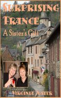 Cover for 'Surprising France : A Sister's Gift'