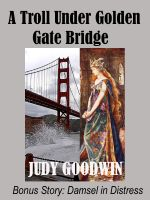 Cover for 'A Troll Under Golden Gate Bridge: Short Story'