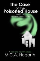Cover for 'The Case of the Poisoned House and Other Xenopsychiatric Studies'