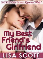 Cover for 'My Best Friend's Girlfriend (Short Story #4 from Reunion Flirts!)'