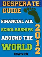 Cover for 'Desperate Guide: Financial Aid, Scholarships Around the World 2012'