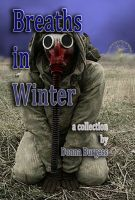 Cover for 'Breaths in Winter: The Complete Collection of 32 Tales of Horror'