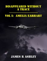 Cover for 'Disappeared Without a Trace, Vol I: Amelia Earhart'