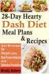 28-Day Hearty Dash Diet Meal Plans & Recipes: Over 80 recipes For Weight Loss, Blood Pressure Reduction And Diabetes Prevention by Melody Ambers