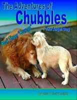 "Cover for 'The Adventures of Chubbles the Angel Dog, Book Three: ""Courage""'"