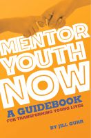 Cover for 'Mentor Youth Now - A Guidebook for Transforming Young Lives'