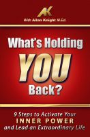 Cover for 'What's Holding You Back? 9 steps to activate your inner power and lead an extraordinary life!'
