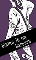 Cover for 'Blame it on Barbara'