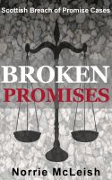 Cover for 'Broken Promises Scottish Breach of Promise Cases'