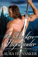 Laura Hunsaker - The Broken Highlander