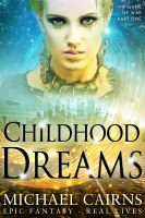 Cover for 'Childhood Dreams (A Game of War, Part One)'