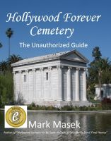 Cover for 'Hollywood Forever Cemetery: The Unauthorized Guide'
