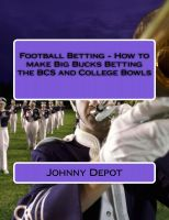 Cover for 'Football Betting - How to make Big Bucks Betting the BCS and College Bowls'