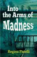 Cover for 'Into the Arms of Madness: A Novel of Suspense'