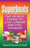 Cover for 'Superfoods: The 101 Best Foods to Live Longer and Feel Younger'