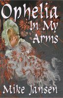 Cover for 'Ophelia In My Arms'