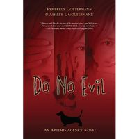 Cover for 'Do No Evil: An Artemis Agency Novel'