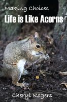 Cover for 'Making Choices: Life is Like Acorns'