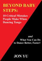 Cover for 'Beyond Baby Steps: 10 Critical Mistakes People Make When Dancing Tango and What You Can Do to Dance Better, Faster!'
