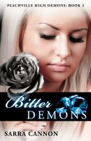 Cover for 'Bitter Demons (Peachville High Demons, #3)'