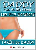 Cover for 'Daddy and His BIG Clients: Her First Gangbang'
