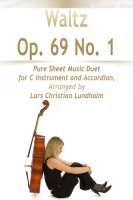 Cover for 'Waltz Op. 69 No. 1 Pure Sheet Music Duet for C Instrument and Accordion, Arranged by Lars Christian Lundholm'