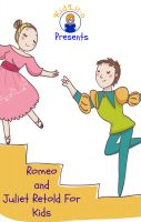 Cover for 'Romeo and Juliet Retold For Kids (Beginner Reader Classics)'