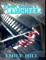 Cover for 'The Ghost Chaser's Daughter'