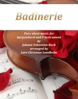 Cover for 'Badinerie Pure sheet music for harpsichord and F instrument by Johann Sebastian Bach arranged by Lars Christian Lundholm'