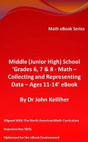 Cover for 'Middle (Junior High) School 'Grades 6, 7 & 8 – Math – Collecting and Representing Data – Ages 11-14' eBook'