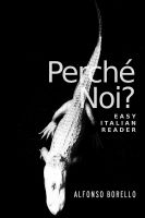 Cover for 'Easy Italian Reader - Perché Noi?'