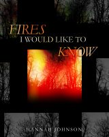 Cover for 'Fires I Would Like To Know'
