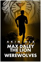 Cover for 'Max Daley, The Lion and The Werewolves (PT.1)'