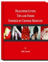 Cover for 'Healthier Living Tips and Foods Inspired by Chinese Medicine'